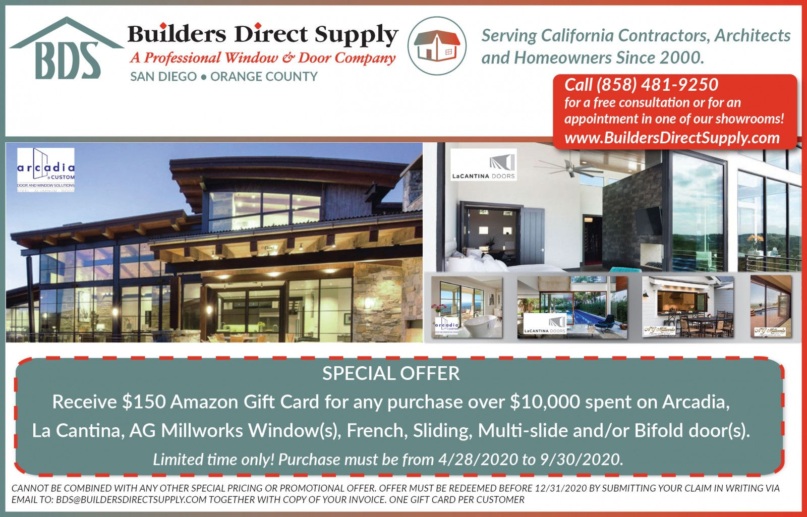 Receive $150 Amazon Gift Card for any purchase over $10,000 spent on Arcadia, La Cantina, AG Millworks Window(s), French, Sliding, Multi-slide and/or Bifold door(s).